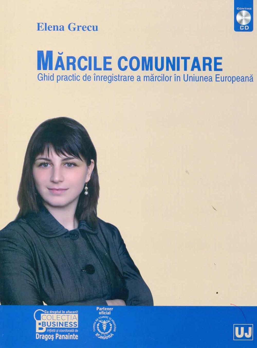 MARCILE COMUNITARE. GHID PRACTIC DE INREGISTRARE A MARCILOR IN UNIUNEA EUROPEANA