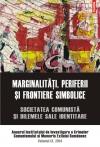 MARGINALITATI, PERIFERII SI FRONTIERE SIMBOLICE. ANUAR IICCME VOL IX 2014