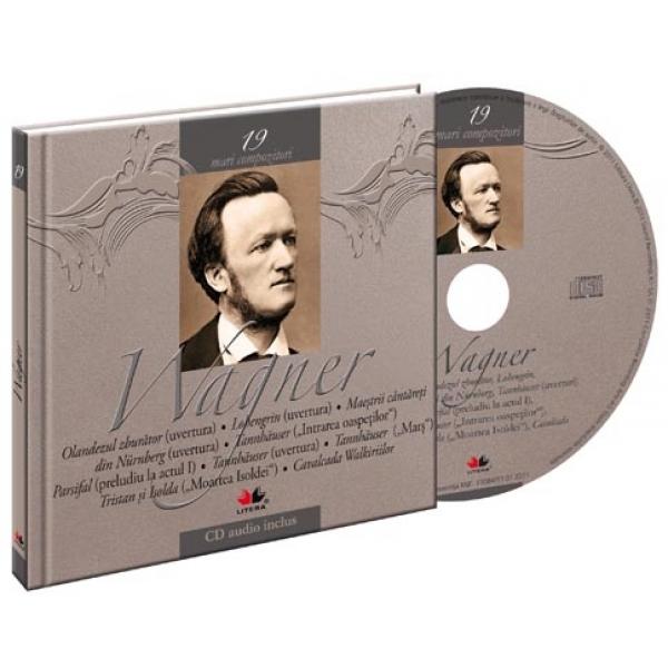 Mari compozitori. vol.19 - Wagner, ***