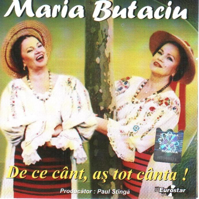 MARIA BUTACIU DE CE CANT, AS TOT CANT