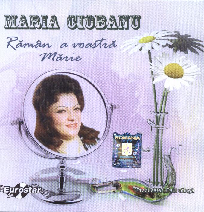 MARIA CIOBANU RAMAN A VOASTRA..