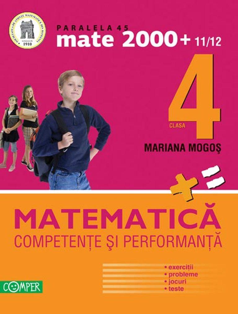Mate 2000 clasa a IV-a. Competente si performanta - Mariana Mogos