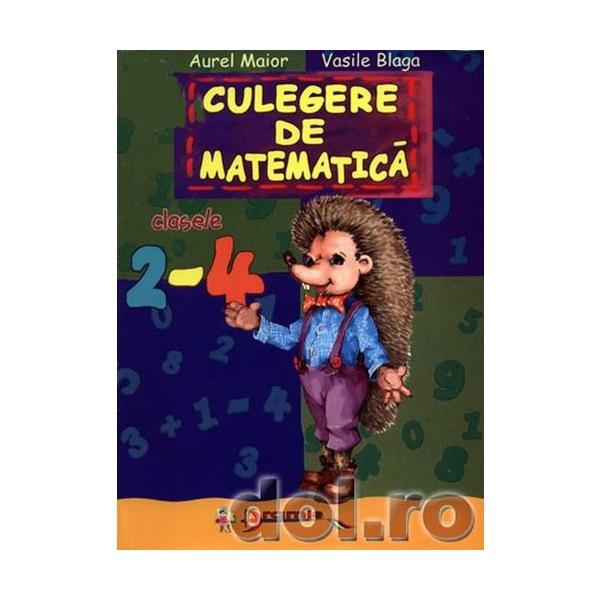 Matematica. Culegere. Clasele II- IV. Maior