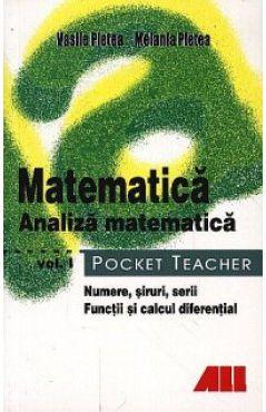 Matematica. Analiza matematica, Volumul I - Pocket Teacher