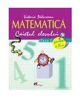 Matematica caiet clasa I semestrul II - Victoria Padureanu