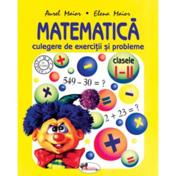 Matematica. Culegere. Clasa I- II. Maior