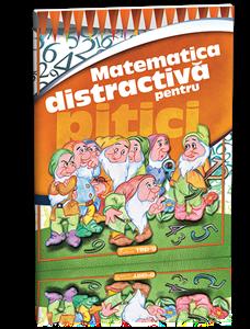 MATEMATICA DISTRACTIVA PENTRU PITICI