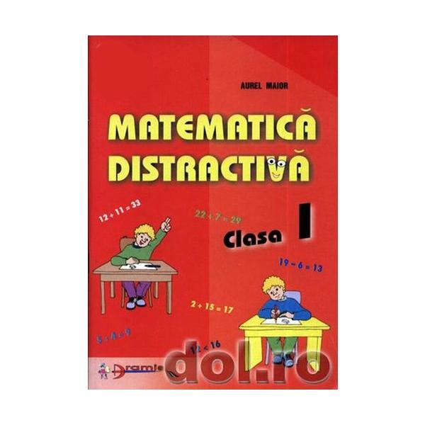 Matemematica distractiva. Clasa I