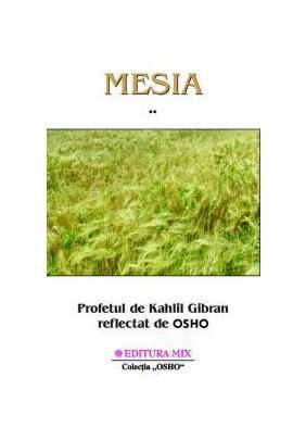 MESIA PROFETUL DE KAHLIL GIBRAN REFKECTAT DE OSHO VOLUMUL 2