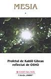MESIA PROFETUL DE KAHLIL GIBRAN REFKECTAT DE OSHO VOLUMUL 1