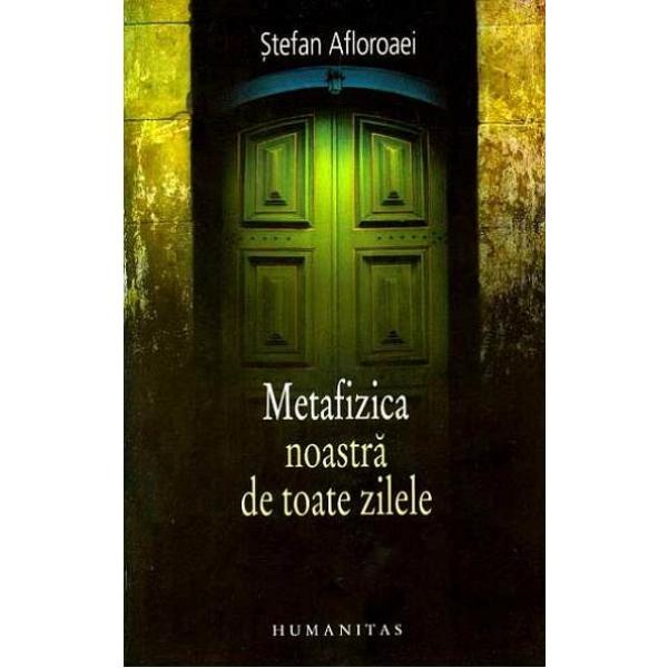 METAFIZICA NOASTRA DE T OATE ZILELE