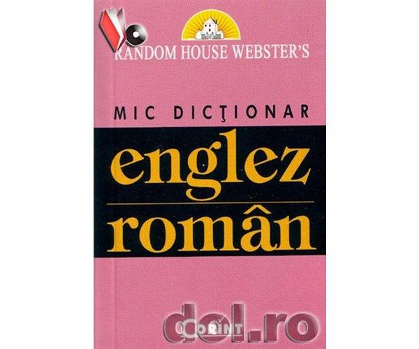 MIC DICTIONAR ENGLEZ RO MAN REEDITARE