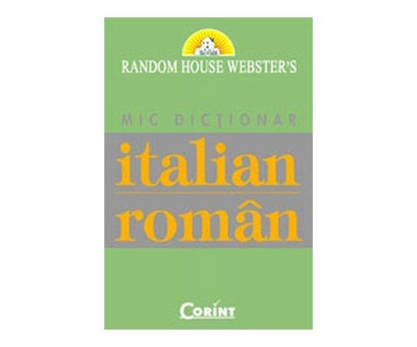 MIC DICTIONAR ITALIAN ROMAN EDITIA 2