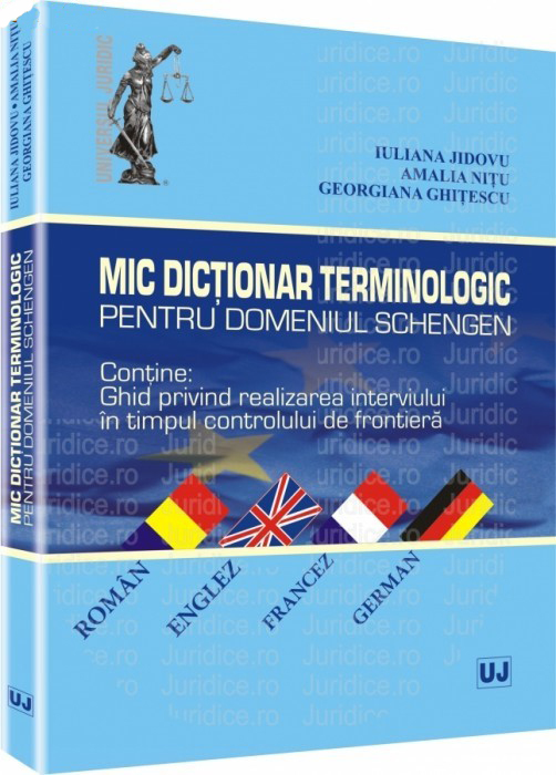 MIC DICTIONAR TERMINOLOGIC PENTRU DOMENIUL SCHENGEN