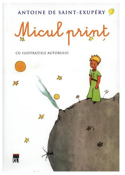 Micul print , Antoine  De Saint Exupery
