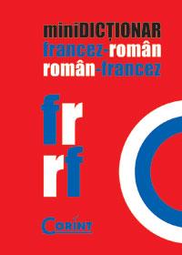 MINIDICTIONAR FRANCEZ-ROMAN ROMAN-FRANCEZ