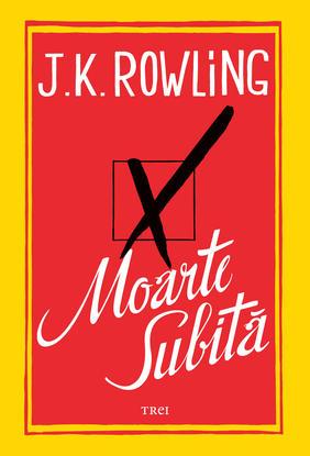 MOARTE SUBITA J.K. ROWLING