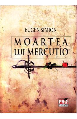MOARTEA LUI MERCUTIO EDITIA 3