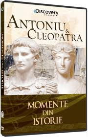 MOMENTE ISTORICE - ANTONIU SI CLEOPATRA