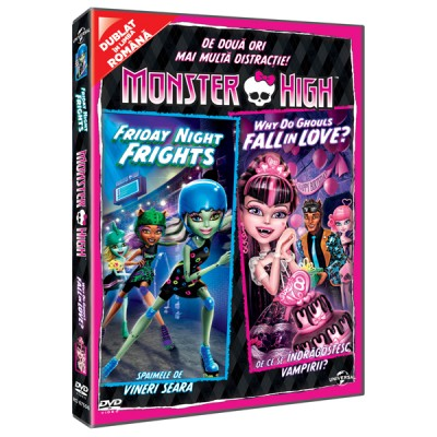 MONSTER HIGH: WHY DO GHOULS FALL IN LOVE&FRIDAY NIGHT