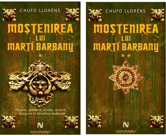 MOSTENIREA LUI MARTI BA I BARBANY VOL I+II