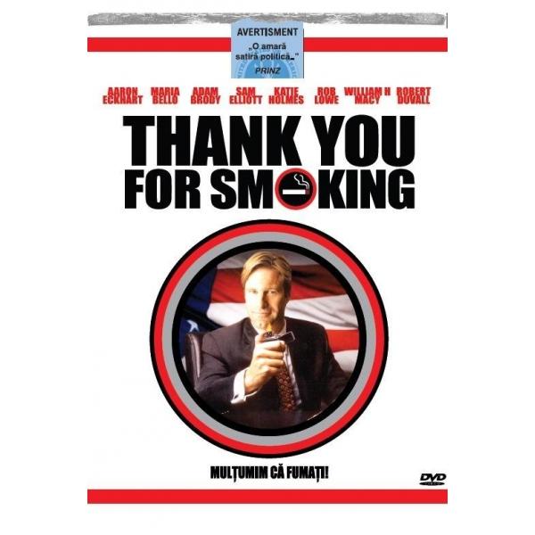 MULTUMIM CA FUMATI! - THANK YOU FOR SMOKING