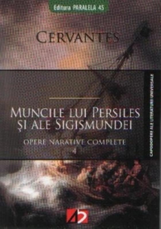 Muncile lui Persiles si ale Sigismundei - Miguel De Cervantes