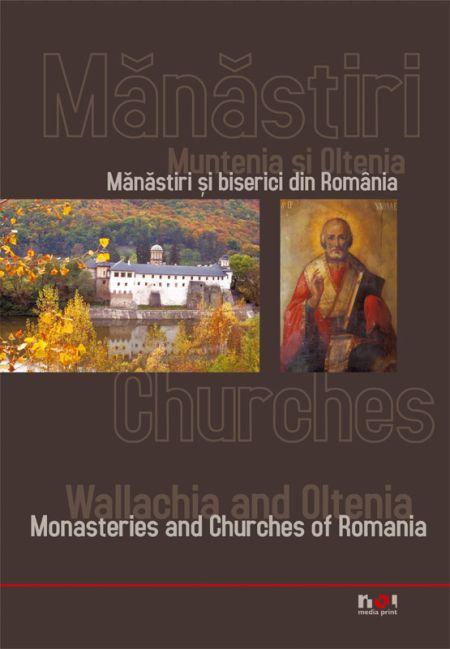 Muntenia si Oltenia: Manastiri si Biserici din Romania / Wallachia and Oltenia: Monasteries and Churches of Romania (editie bilingva)
