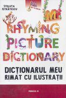 MY RHYMING PICTURE DICTIONARY / DICTIONARUL MEU RIMAT CU ILUSTRATII