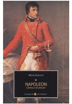 NAPOLEON. CANTECUL DE PLECARE VOLUMUL 1
