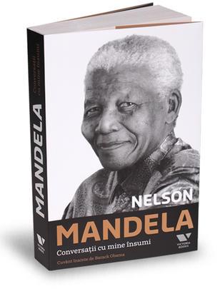 NELSON MANDELA. CONVERSATII CU MINE INSUMI