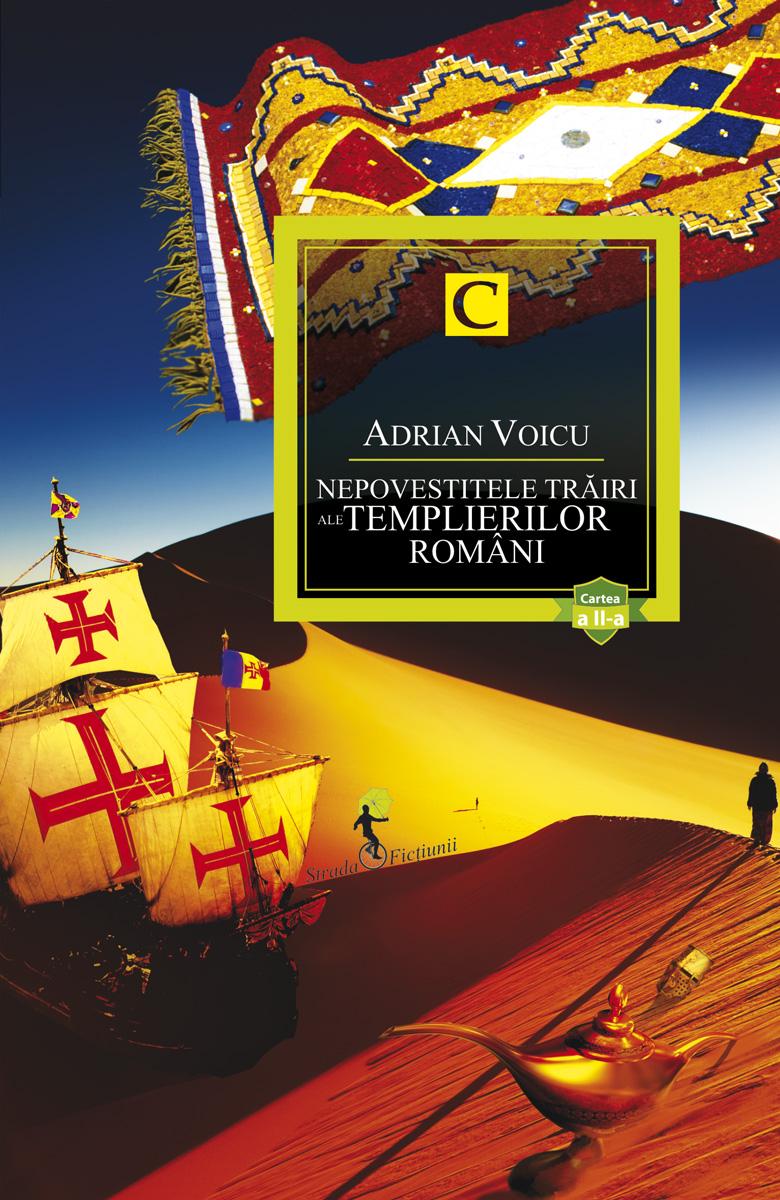NEPOVESTITELE TRAIRI ALE TEMPLIERILOR ROMANI, CARTEA A II-A
