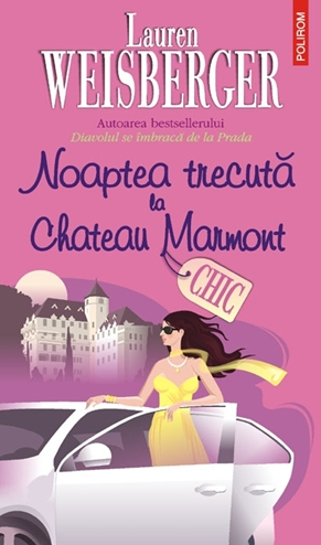 CHIC - NOAPTEA TRECUTA LA CHATEAU MARMONT