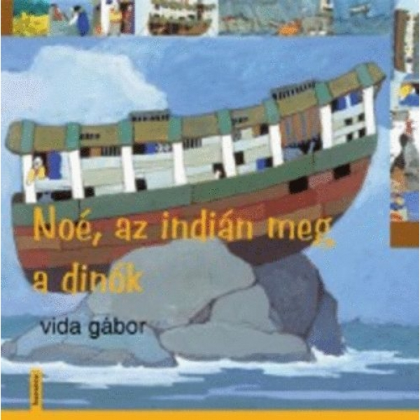 Noe, Az Indian Meg A Dinok, Gabor Vida