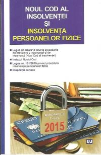 NOUL COD AL INSOLVENTEI SI INSOLVENTA PERSOANELOR FIZICE. ACT 1 IULIE 2015