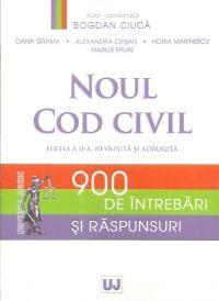 NOUL COD CIVIL. 900 DE INTREBARI SI RASPUNSURI. EDITIA A II-A, REVAZUTA SI ADAUGITA