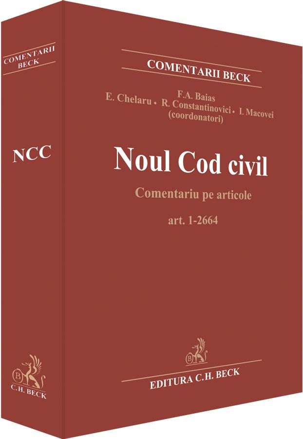 NOUL COD CIVIL. COMENTARII PE ARTICOLE. EDITIA 1 REVIZUITA