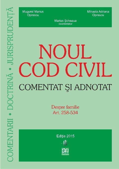 NOUL COD CIVIL. DESPRE FAMILIE. COMENTAT SI ADNOTAT (ACT 15.06.2015)