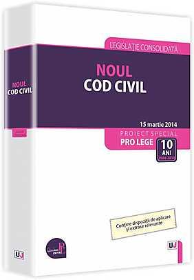 NOUL COD CIVIL: LEGISLATIE CONSOLIDATA: 15 MARTIE 2014