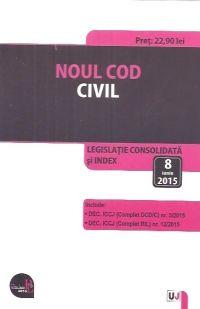 NOUL COD CIVIL. LEGISLATIE CONSOLIDATA SI INDEX: 8 IUNIE 2015