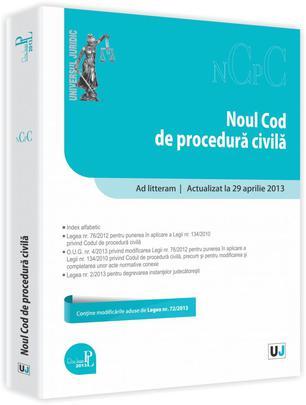 NOUL COD DE PROCEDURA CIVILA. ACTUALIZAT 29 APRILIE 2013