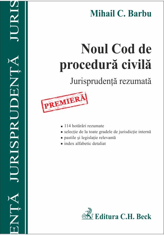 NOUL COD DE PROCEDURA CIVILA. JURISPRUDENTA REZUMATA