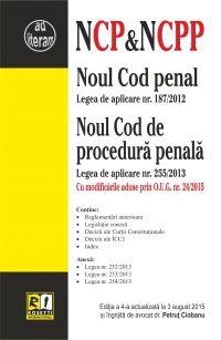 NOUL COD PENAL & NOUL COD DE PROCEDURA PENALA - EDITIA A 4-A (2015-08-03)