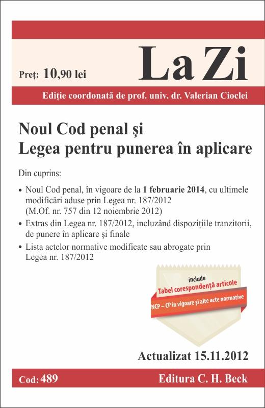 NOUL COD PENAL SI LEGEA PENTRU PUNEREA IN APLICARE LA ZI COD 489 ACTUALIZARE 15.11.2012