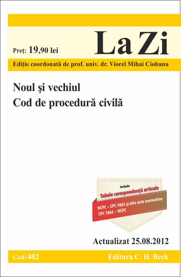 Noul si vechiul Cod de Procedura Civila la zi cod 482