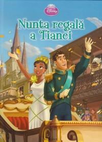DISNEY PRINCESS - NUNTA REGALA A TIANEI