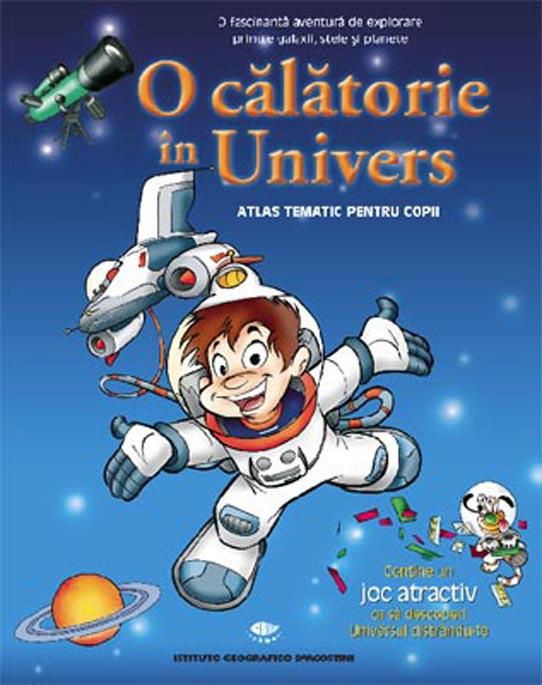 O CALATORIE IN UNIVERS