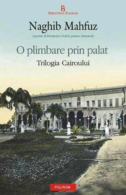 O PLIMBARE PRIN PALAT.  TRILOGIA CAIROUL