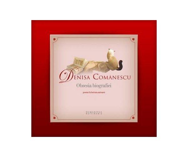 Obsesia biografiei, Denisa Comanescu (CD)