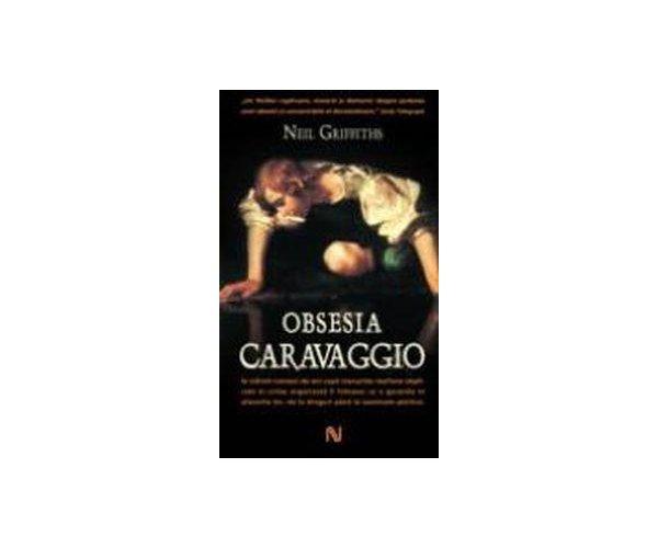 Obsesia Caravaggio, Neil Griffith